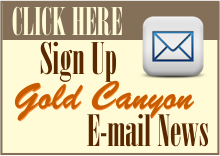 Sign Up For Gold Canyon E-Mail News